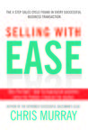 Selling with EASE by Chris     Murray