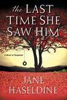 The Last Time She Saw Him (Julia Gooden Mystery #1)