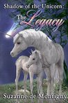 The Legacy (Shadow of the Unicorn Book 1)