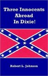 Three Innocents Abroad in Dixie!