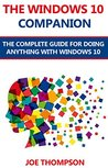 WINDOWS 10 COMPANION: THE COMPLETE GUIDE FOR DOING ANYTHING WITH WINDOWS 10