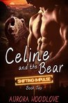Celine and the Bear: A BBW Bear-Shifter Romance: Shifting Impulse Book 2
