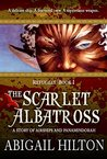 The Scarlet Albatross: A Story of Airships and Panamindorah (Refugees Book 1)