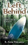Left Behind Book Two by R. Anne Polcastro