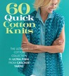 60 Quick Cotton Knits by Sixth&Spring Books