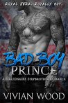 Bad Boy Prince: A Billionaire Stepbrother Romance