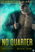 No Quarter (Bounty, #1)