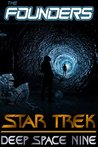 Founders: Star Trek invasion, Renegades, New Frontier, Voyager, The Next Generation (Deep Space Nine Reloaded Book 3)