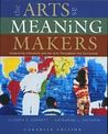 The Arts as Meaning Makers by Claudia E. Cornett