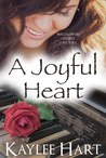 A Joyful Heart by Kaylee Hart