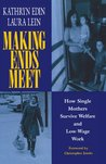 Making Ends Meet: How Single Mothers Survive Welfare and Low-Wage Work: How Single Mothers Survive Welfare and Low-Wage Work (European Studies)
