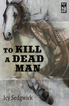 To Kill a Dead Man (The Grey O'Donnell Series Book 2)