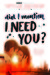 Did I Mention I Need You? (The DIMILY Trilogy, #2)