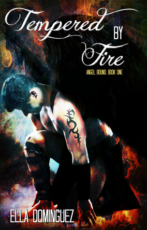 Tempered by Fire (Angel Bound #1)