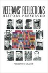 Veterans' Reflections by William R Graser