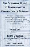 The Definitive Guide to Mastering the Psychology of Trading (SECTION TWO)