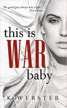 This is War, Baby (War & Peace, #1)