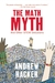 The Math Myth: And Other ST...