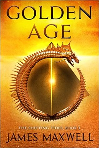 Golden Age (The Shifting Tides, #1)  - James Maxwell
