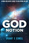The God Notion by Stuart E. Elwell