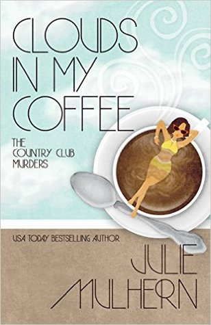 Clouds in my Coffee (The Country Club Murders, #3)