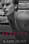Perfect by Kady Hunt