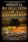 Personal Recollections of a Cavalryman with Custer's Michigan Cavalry Brigade (Illustrated & Annotated): In the Civil War (History in Words and Pictures Book 5)