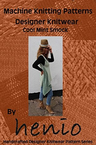 Top Knitting Pattern Books : Machine Knitting Pattern: Designer Knitwear: Cool Mint Smock Top (henio Handc...