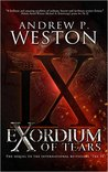 Exordium of Tears by Andrew P. Weston