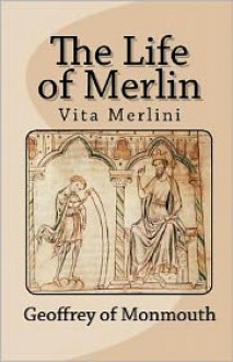 Life of Merlin by Geoffrey of Monmouth