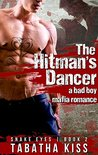 The Hitman's Dancer: A Bad Boy Mafia Romance