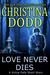 Love Never Dies by Christina Dodd