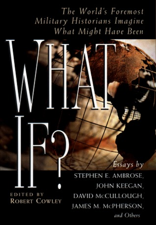 What If? by Robert Cowley