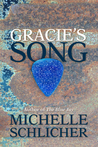 Gracie's Song by Michelle Schlicher