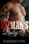 The Hitman's Baby: A Standalone Bad Boy Romance Novel