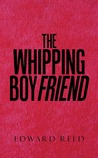 The Whipping Boyfriend by Edward   Reed