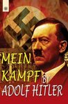 Mein Kampf (My Struggle): 2 Volumes in 1: First Volume: A Retrospect, Second Volume: The National Socialist Movement