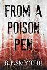 From a Poison Pen