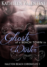 Ghosts of a Beach Town in Winter (Halcyon Beach Chronicles, #1)