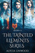 The Tainted Elements Series by Alycia Linwood