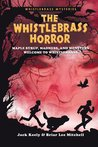 The Whistlebrass Horror by Jack  Keely