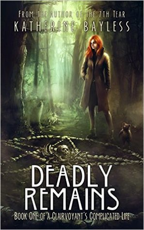 Deadly Remains by Katherine Bayless