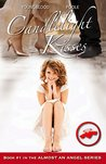 Candlelight Kisses: Book 1 in the Almost an Angel Series