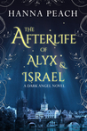 The Afterlife of Alyx & Israel (Dark Angel, #6)