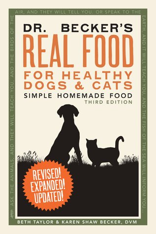 Dr. Becker's Real Food for Healthy Dogs and Cats by Beth Taylor