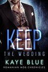 Keep: The Wedding