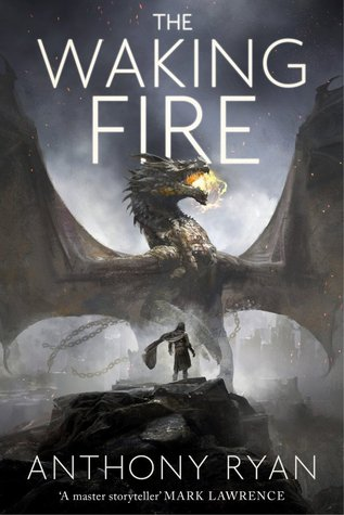 The Waking Fire (The Draconis Memoria, #1) - Anthony Ryan