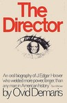 The Director: An Oral Biography of J. Edgar Hoover