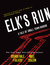 Elk's Run: Tenth Anniversary Edition