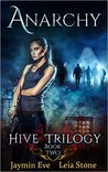 Anarchy  (Hive Trilogy, #2)
